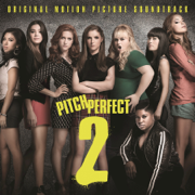 Pitch Perfect 2 (Original Motion Picture Soundtrack) - Various Artists - Various Artists