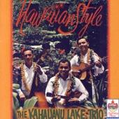 The Kahauanu Lake Trio - Ku`u Hoa Holilio