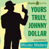 Johnny Dollar - Yours Truly, Johnny Dollar: Murder Matters  artwork
