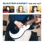 Sleater-Kinney - The Drama You've Been Craving