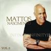 Infinity - Mattos Nascimento, Vol. 3
