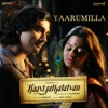 Yaarumilla From Kaaviyathalaivan Single