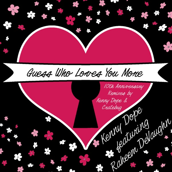 Guess Who Loves You More (10th Anniversary Remixes) [feat. Raheem DeVaughn]