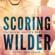RS Grey - Scoring Wilder (Unabridged)
