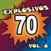 Explosivos 70, Vol. 8
