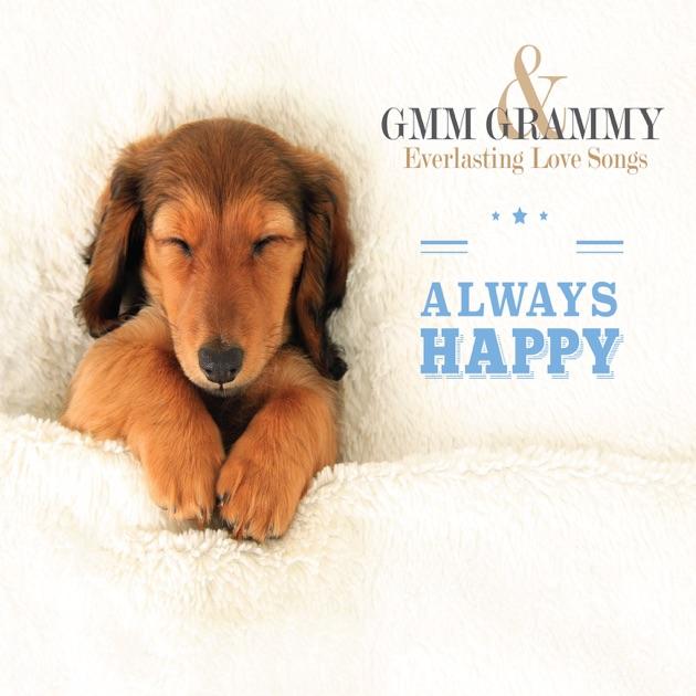 GMM Grammy & Everlasting Love Songs Always Happy By