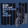 Shadows In the Night, Bob Dylan