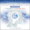 Meditations for Breaking the Habit of Being Yourself - Dr. Joe Dispenza