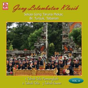 Sekaa Gong Taruna Mekar Tunjuk Tabanan - Gong Lelambatan Klasik, Vol. 1