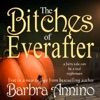The Bitches of Everafter: A Fairy Tale: The Everafter Trilogy, Book 1 (Unabridged)