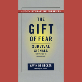 The Gift of Fear: And Other Survival Signals that Protect Us from Violence audiobook