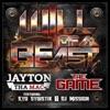 Will of a Beast (Remix) [feat. The Game, Kyd Sydistik & DJ Mission] - Single, Jayton Tha Mac