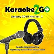Karaoke2go January 2015 Hits, Vol. 1 - Karaoke2go - Karaoke2go