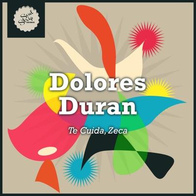 Te Cuida, Zeca - Dolores Duran