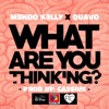 Mendo Kelly - What Are You Thinking feat Quavo  Single Album