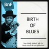 Birth of Blues (From Muddy Waters to John Lee Hooker, Discover the Roots of Blues Music) - Varios Artistas