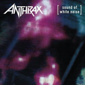 Anthrax - Sound of White Noise (Bonus Track Version)