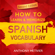 Anthony Metivier - How to Learn and Memorize Spanish Vocabulary: Using Memory Palaces Specifically Designed for the Spanish Language (Unabridged)