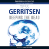 Tess Gerritsen - Keeping the Dead (Unabridged) artwork