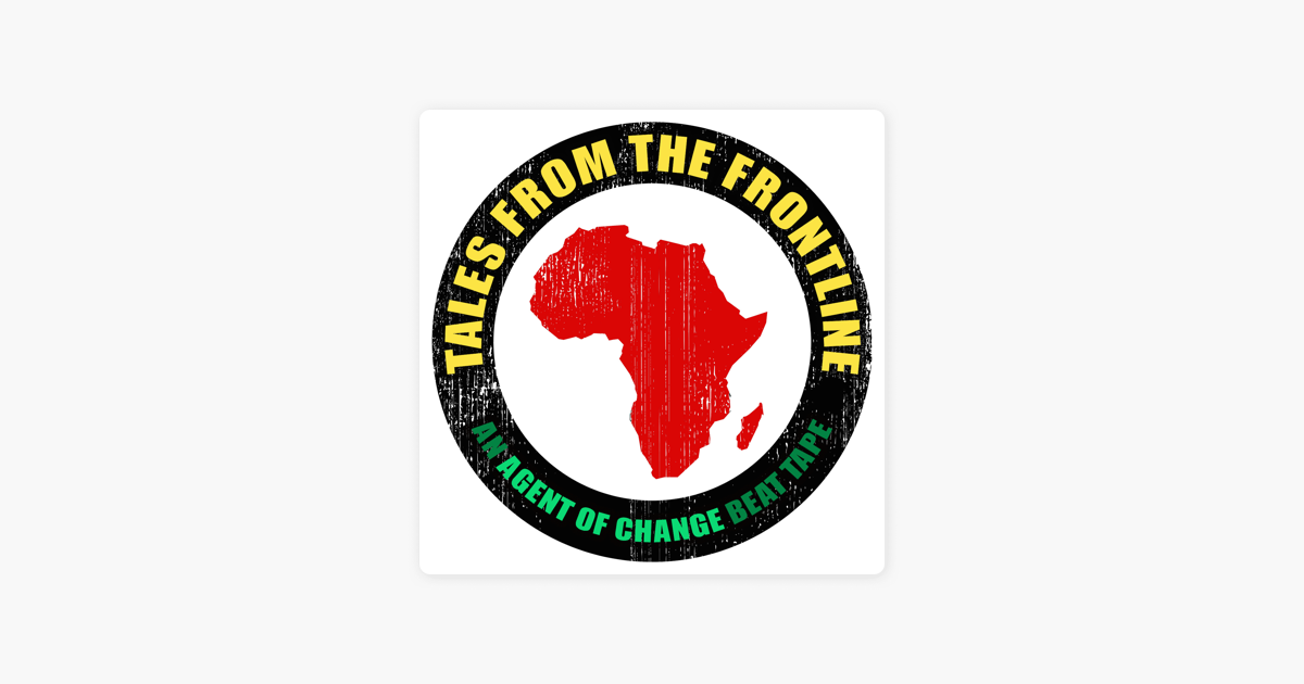 ‎Tales from the Frontline (Africa Beats) by Agent of Change on iTunes