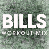 Bills (Extended Workout Mix)