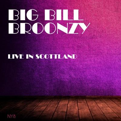 Live In Scottland - Big Bill Broonzy