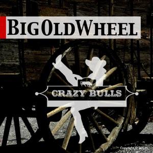 Crazy Bulls - Big Old Wheel - Line Dance Music