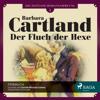 Der Fluch der Hexe (Die zeitlose Romansammlung von Barbara Cartland 1) - Barbara Cartland