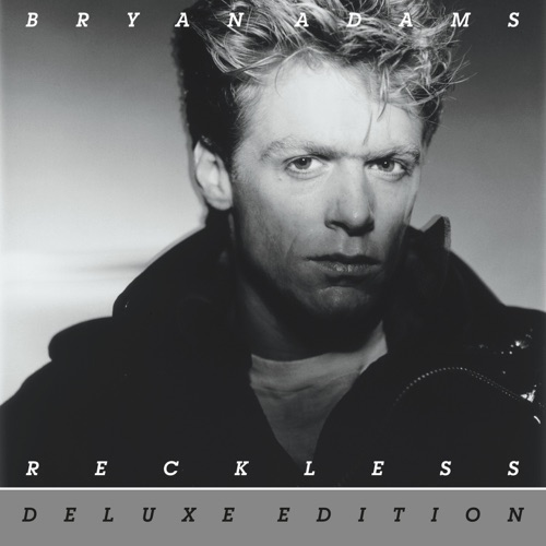 Bryan Adams - Reckless (30th Anniversary) [Deluxe Edition]