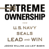 Extreme Ownership: How U.S. Navy SEALs Lead and Win (Unabridged) - Jocko Willink & Leif Babin