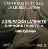 Instrumental Karaoke Series: Julio Iglesias, Vol. 3 (Karaoke Version) - Agrupacion LatinHits