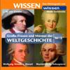 Große Frauen und Männer der Weltgeschichte - Teil 13 - Stephanie Mende & Wolfgang Suttner