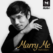 Marry Me - Mark Adam