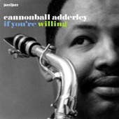 Cannonball Adderley - Soon