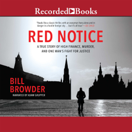 Red Notice: A True Story of High Finance, Murder and One Man's Fight for Justice (Unabridged) - Bill Browder MP3 Download
