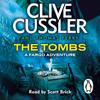 Clive Cussler & Thomas Perry - The Tombs: Fargo Adventures, Book 4 (Unabridged) artwork