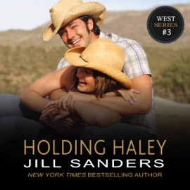 Holding Haley: The West Contemporary Romance Series, Book 3 (Unabridged) - Jill Sanders mp3 listen download