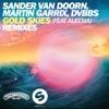 Gold Skies (Remixes) [feat. Aleesia] - EP, Sander van Doorn, Martin Garrix & DVBBS