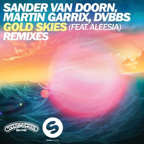Sander van Doorn, Martin Garrix & DVBBS - Gold Skies (Remixes) [feat. Aleesia] - EP