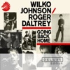 Going Back Home (Deluxe Edition), Wilko Johnson & Roger Daltrey