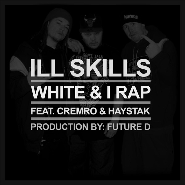 White and I Rap (feat. Cremro & Haystak) - Single
