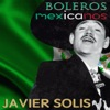 Boleros Mexicanos, Javier Solís