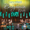 Sanctified In His Presence - Benjamin Dube