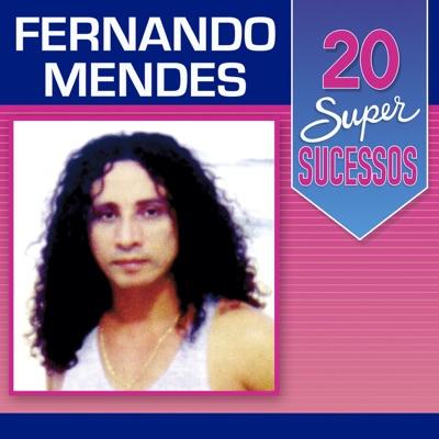 20 Super Sucessos: Fernando Mendes - Fernando Mendes