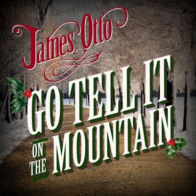 Go Tell It on the Mountain - Single - James Otto