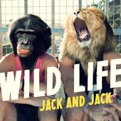 Wild Life - Jack & Jack