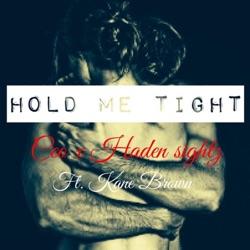 View album C.E.O. & Haden Sightz - Hold Me Tight (feat. Kane Brown) - Single
