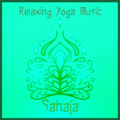 Sahaja - Relaxing Yoga Music, Soothing Background for Yoga Class