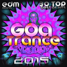 Goa trance 2015 30 top hits best of progressive house for Best acid house albums