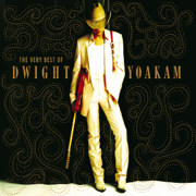 The Very Best of Dwight Yoakam - Dwight Yoakam - Dwight Yoakam